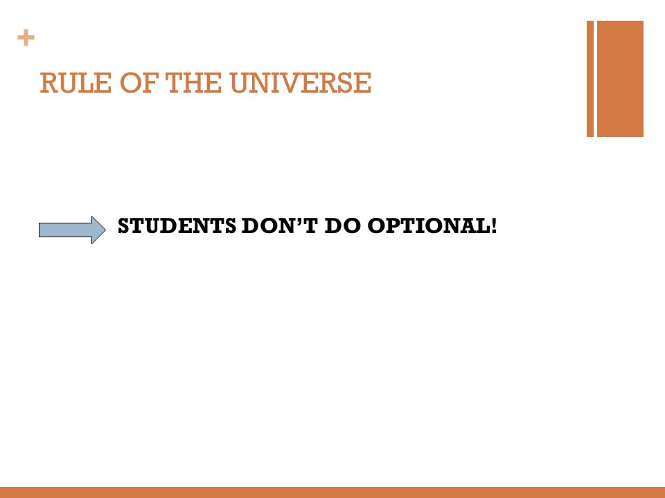 + RULE OF THE UNIVERSE STUDENTS DONT DO OPTIONAL!