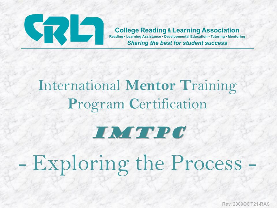 I nternational Mentor T raining P rogram C ertificationIMTPC - Exploring the Process - Rev.