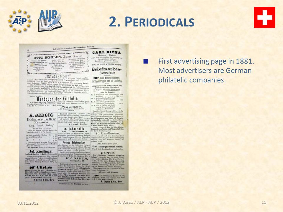 03.11.2012 © J. Voruz / AEP - AIJP / 2012 2. P ERIODICALS First advertising page in 1881.