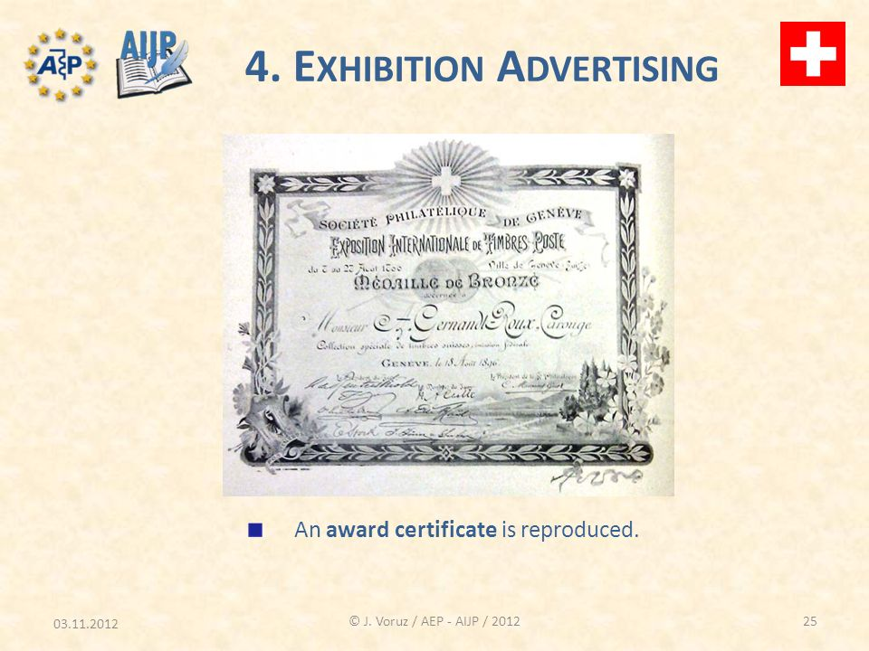 03.11.2012 © J. Voruz / AEP - AIJP / 2012 4. E XHIBITION A DVERTISING An award certificate is reproduced. 25
