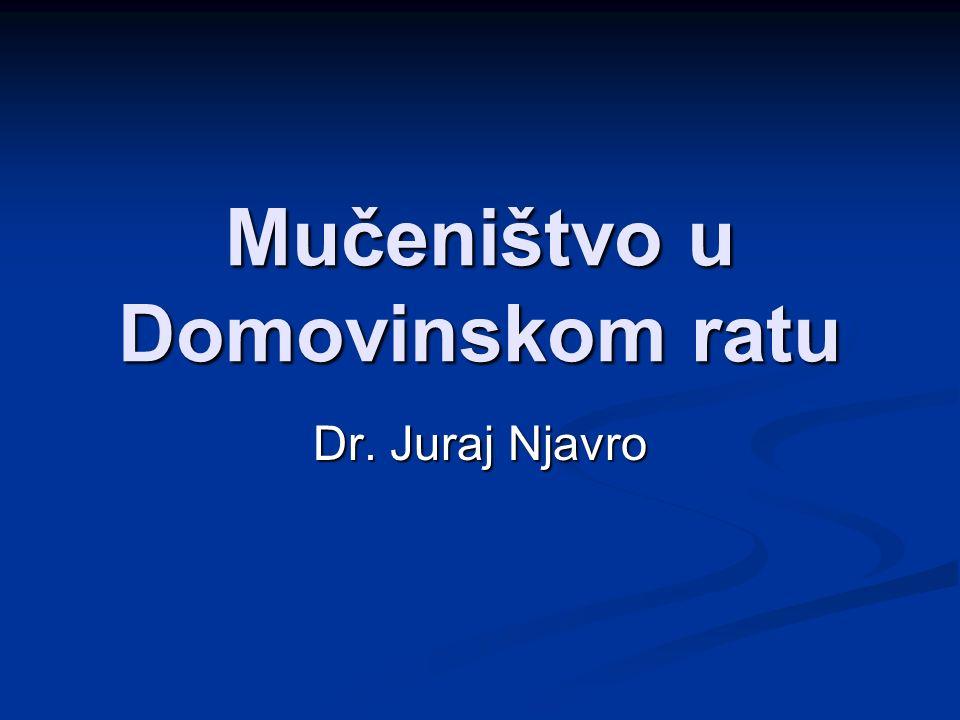 Mučeništvo u Domovinskom ratu Dr. Juraj Njavro