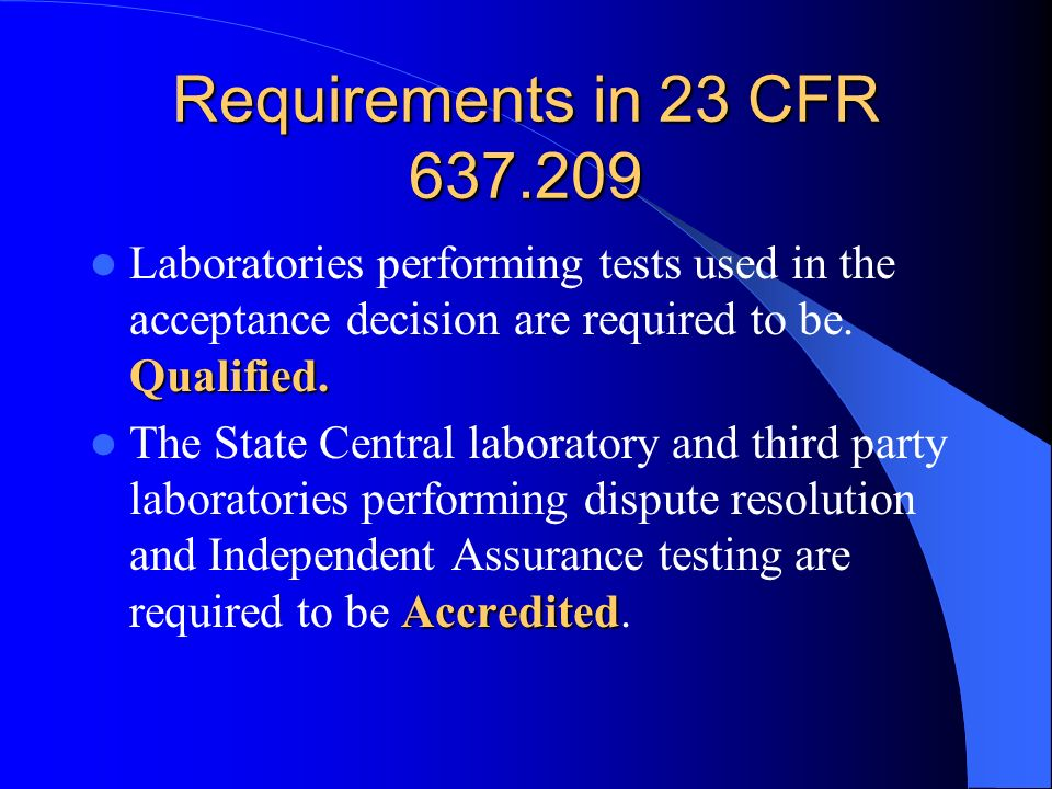 Requirements in 23 CFR 637.209 Qualified.