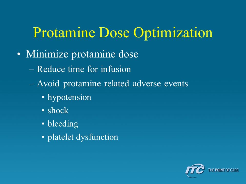 Minimize protamine dose –Reduce time for infusion –Avoid protamine related adverse events hypotension shock bleeding platelet dysfunction Protamine Dose Optimization