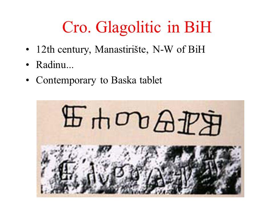Cro. Glagolitic in BiH 12th century, Manastirište, N-W of BiH Radinu... Contemporary to Baska tablet