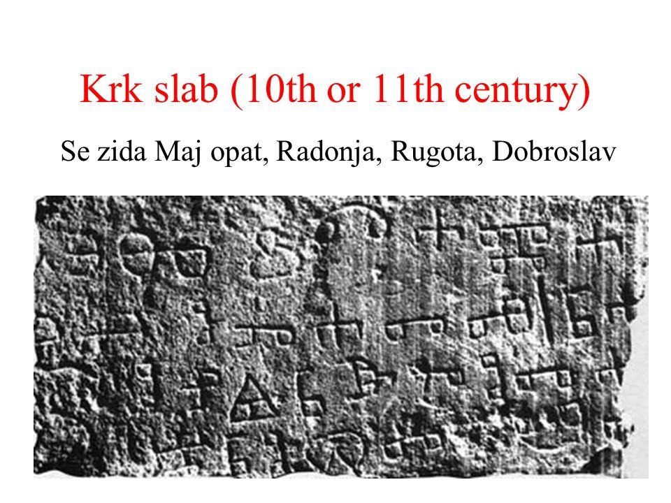 Krk slab (10th or 11th century) Se zida Maj opat, Radonja, Rugota, Dobroslav
