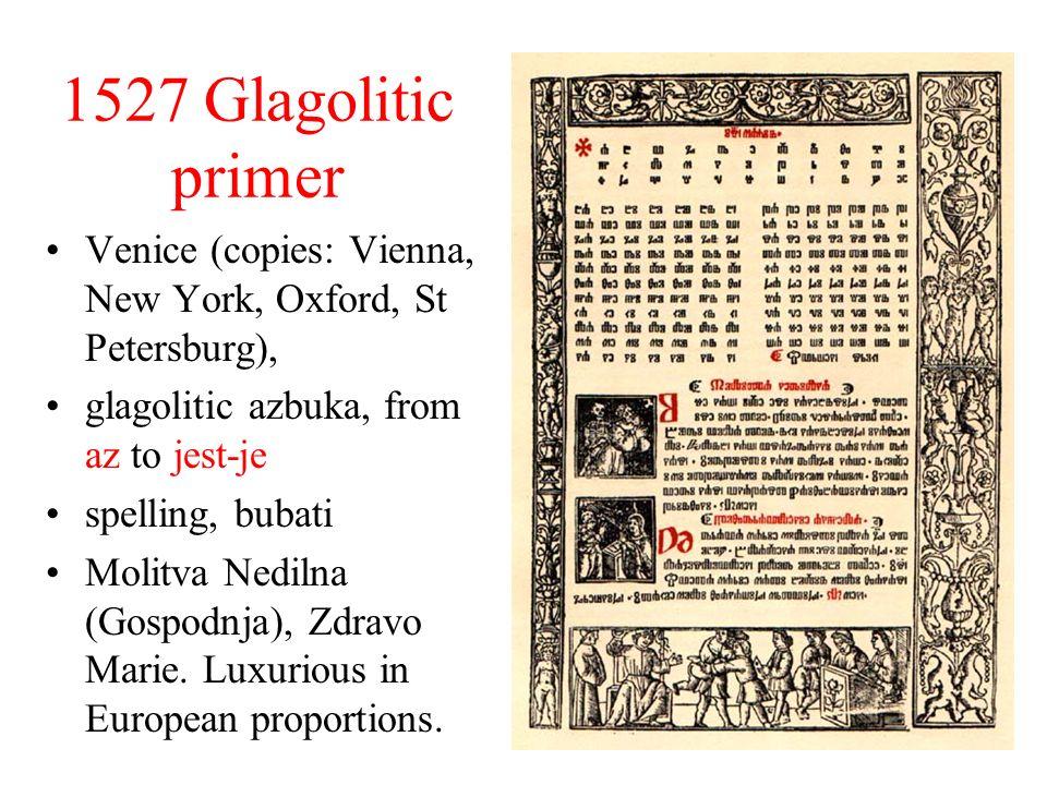 1527 Glagolitic primer Venice (copies: Vienna, New York, Oxford, St Petersburg), glagolitic azbuka, from az to jest-je spelling, bubati Molitva Nediln