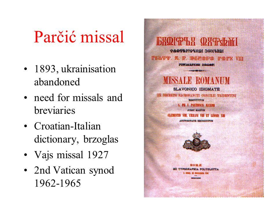 Parčić missal 1893, ukrainisation abandoned need for missals and breviaries Croatian-Italian dictionary, brzoglas Vajs missal 1927 2nd Vatican synod 1962-1965