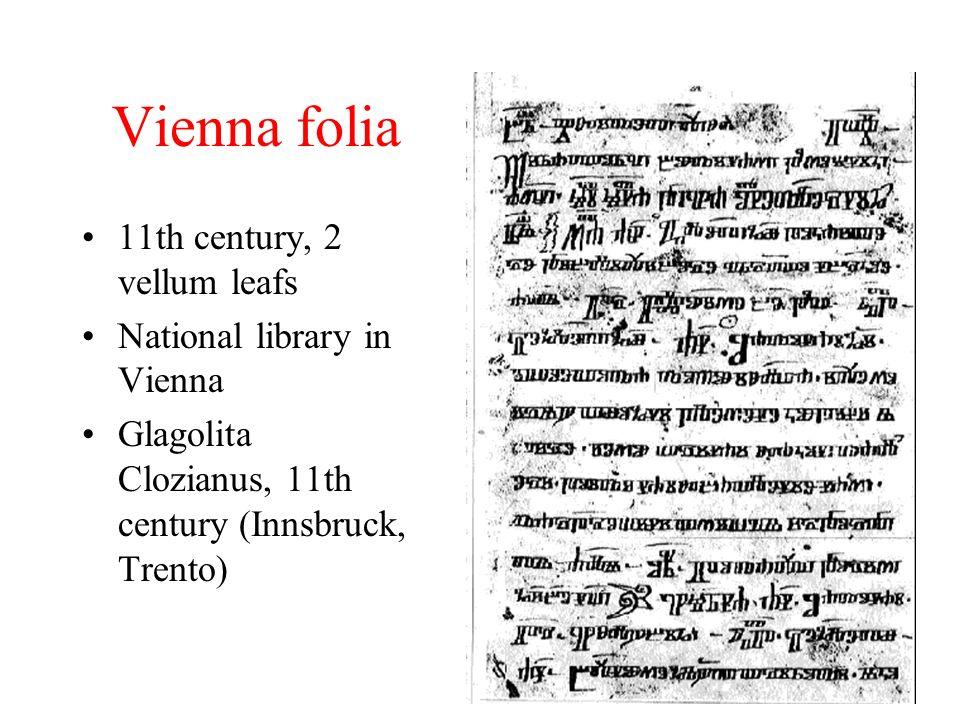 Vienna folia 11th century, 2 vellum leafs National library in Vienna Glagolita Clozianus, 11th century (Innsbruck, Trento)