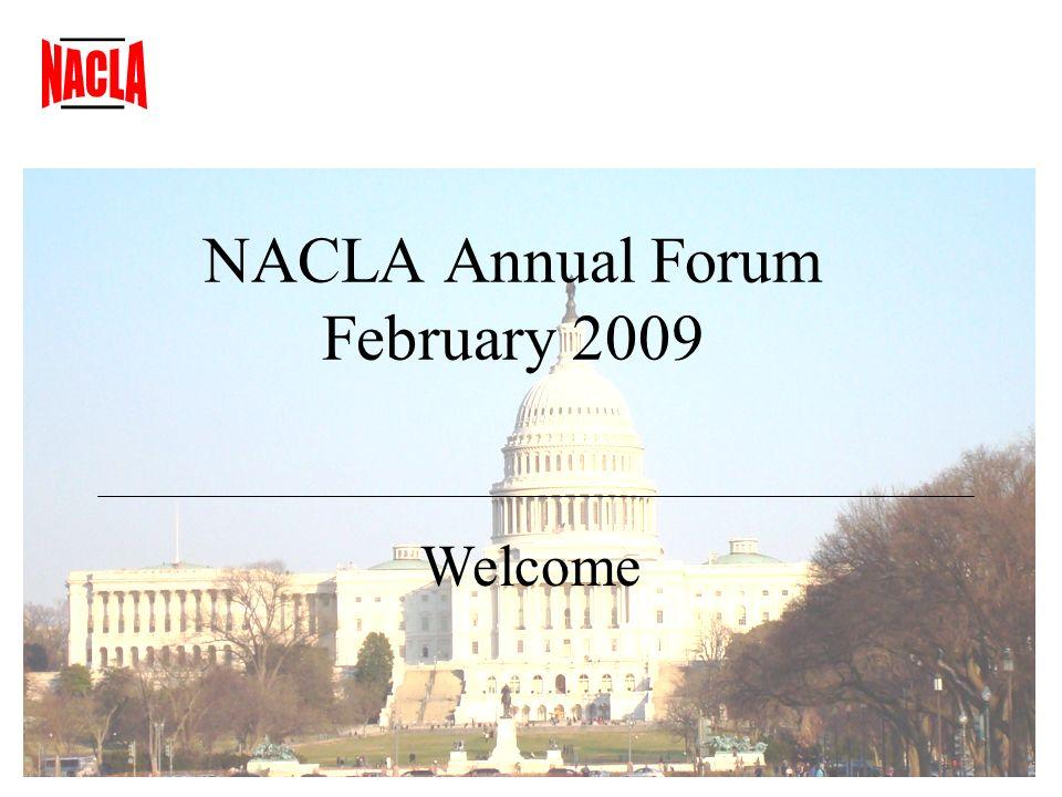 NACLA Annual Forum February 2009 Welcome