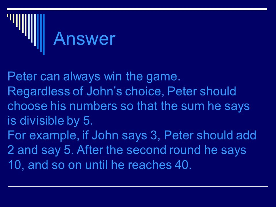 Answer Peter can always win the game.