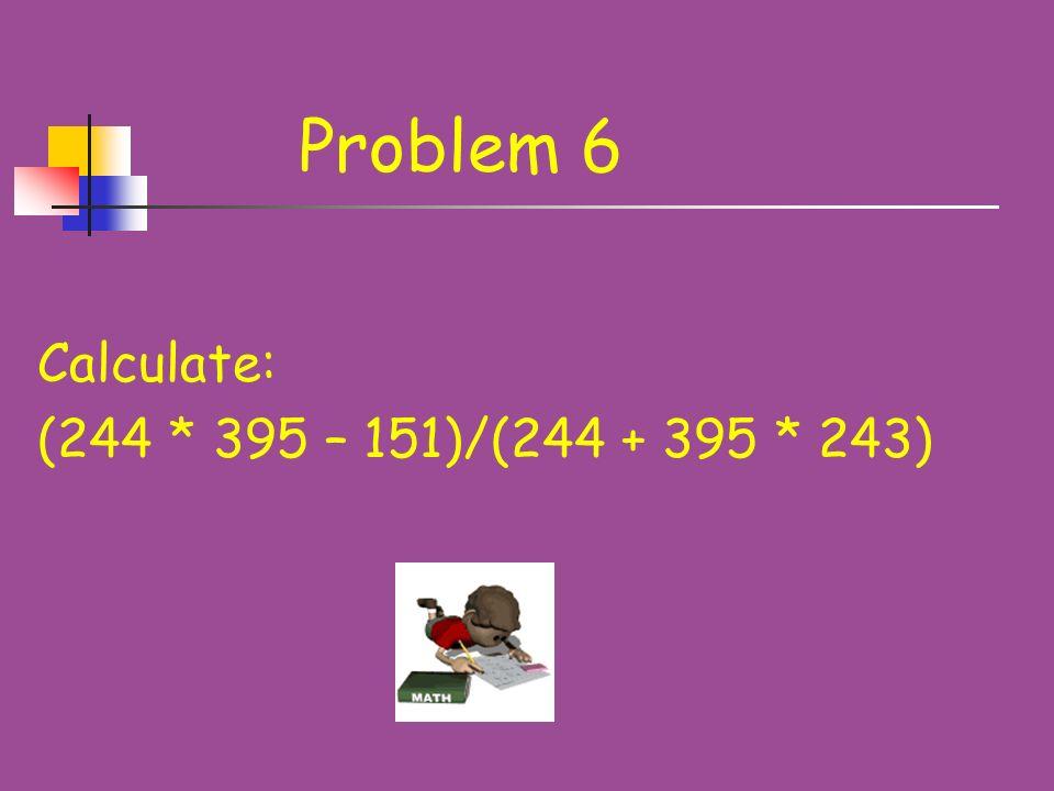 Answer (74 * 147 – 73)/(73 * 147 + 74) = (73 * 147 + – 73)/(73 * 147 + 74) = (73 * 147 + 74)/(73 * 147 + 74) = 1
