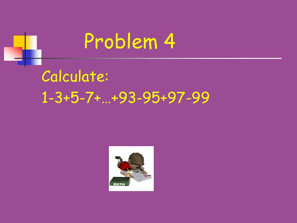 Problem 9 Compare the two expressions: 1/2 + 2/3 + 4/5 and 5/6 +7/8 + 8/9.
