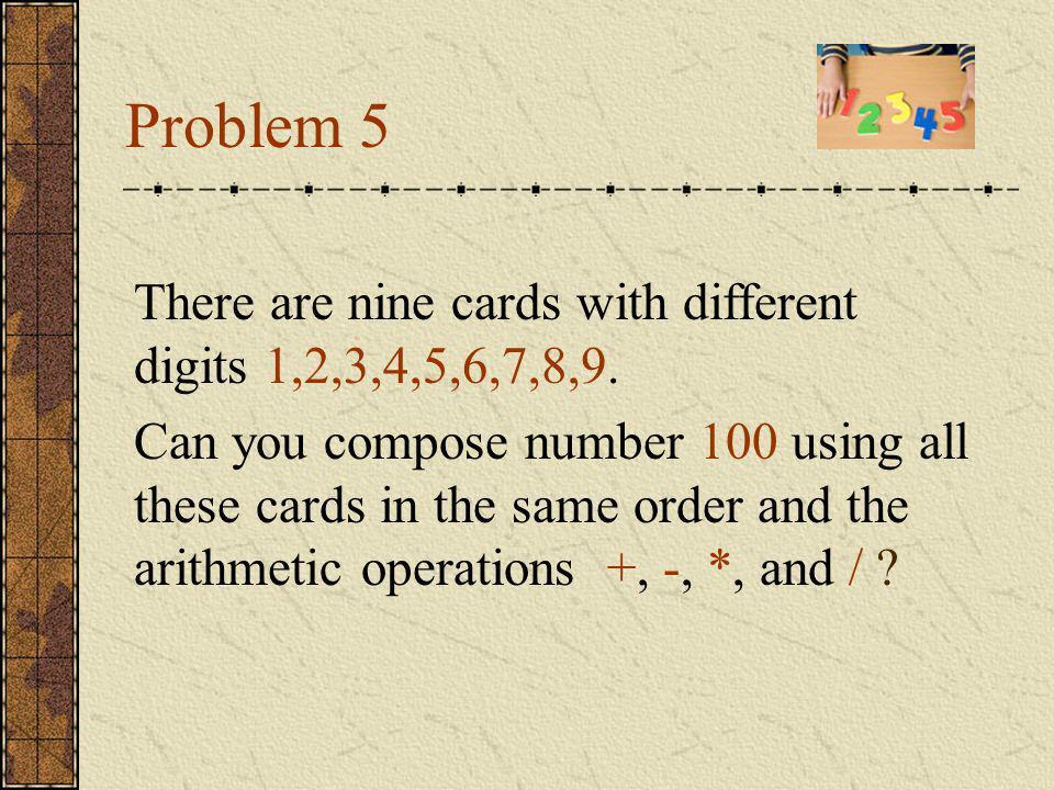 Answers 100=5*5*5-5*5 100=(5+5+5+5)*5