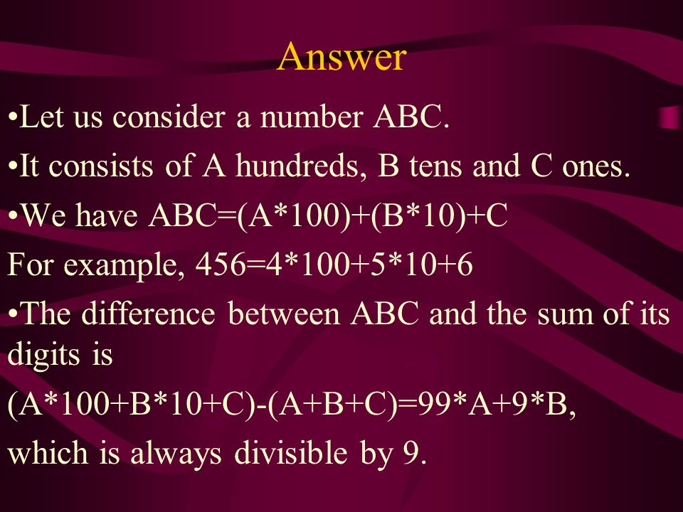Problem 8 Prove that the difference between a three-digit number and the sum of its digits is divisible by 9.