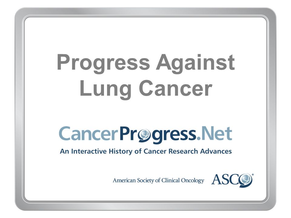 Progress Against Lung Cancer