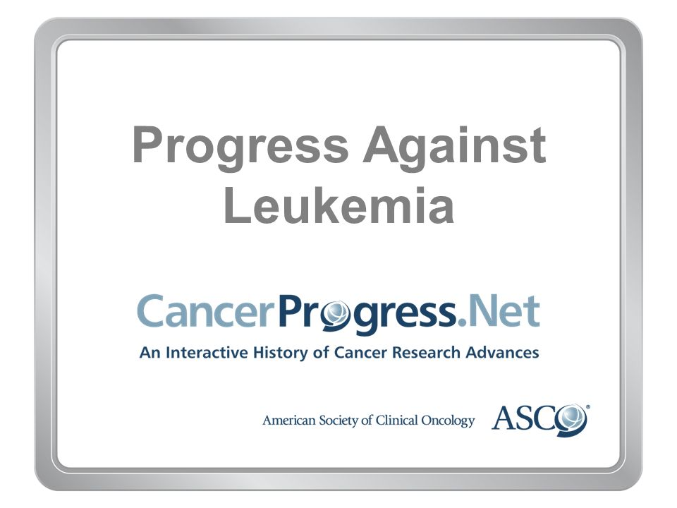 Progress Against Leukemia