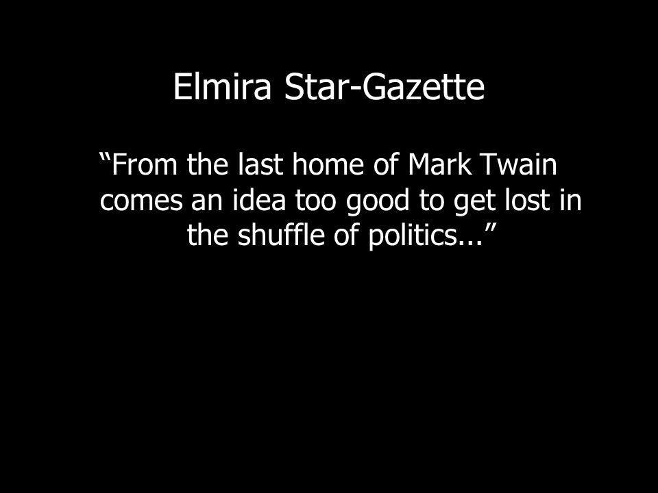Elmira Star-Gazette From the last home of Mark Twain comes an idea too good to get lost in the shuffle of politics...