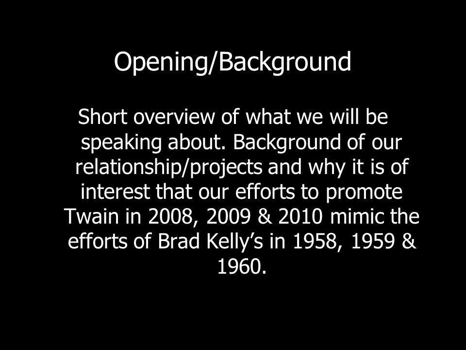 Opening/Background Short overview of what we will be speaking about.
