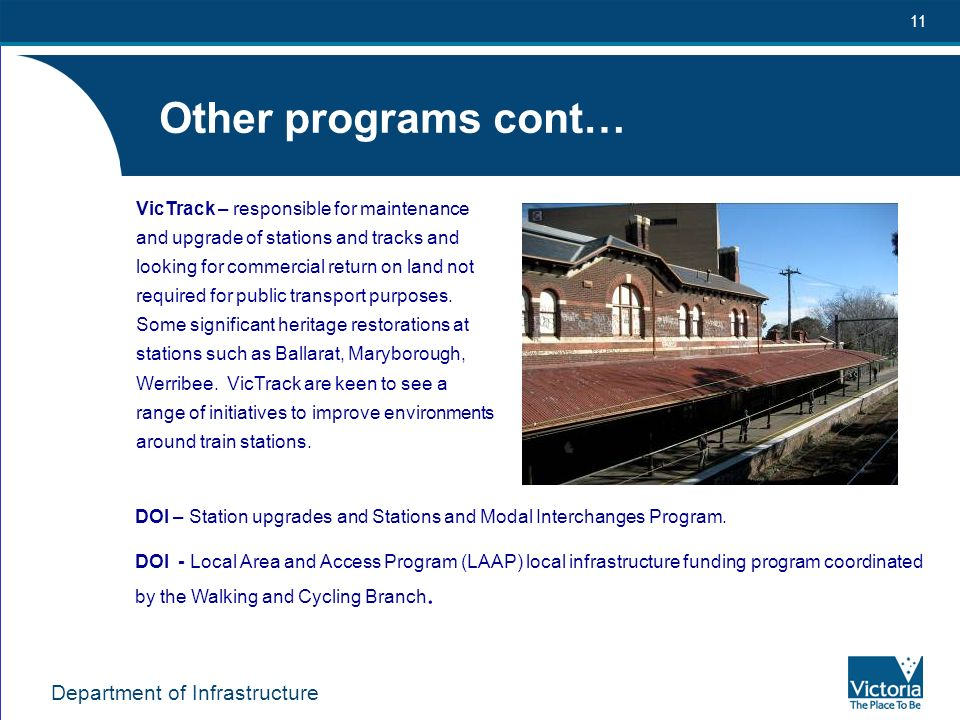Department of Infrastructure 11 Other programs cont… DOI – Station upgrades and Stations and Modal Interchanges Program.