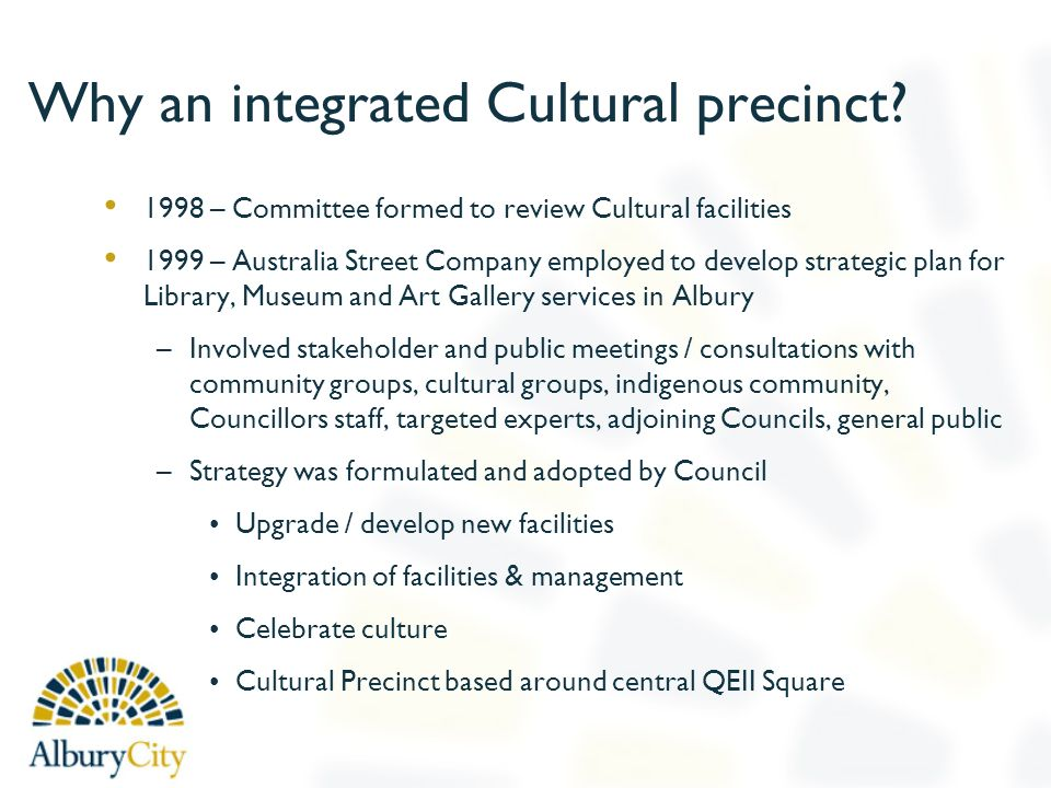 Why an integrated Cultural precinct.