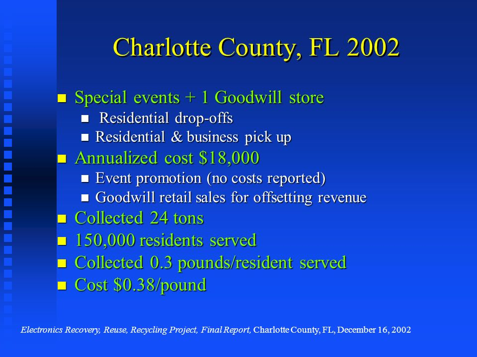 Charlotte County, FL 2002 Special events + 1 Goodwill store Special events + 1 Goodwill store Residential drop-offs Residential drop-offs Residential