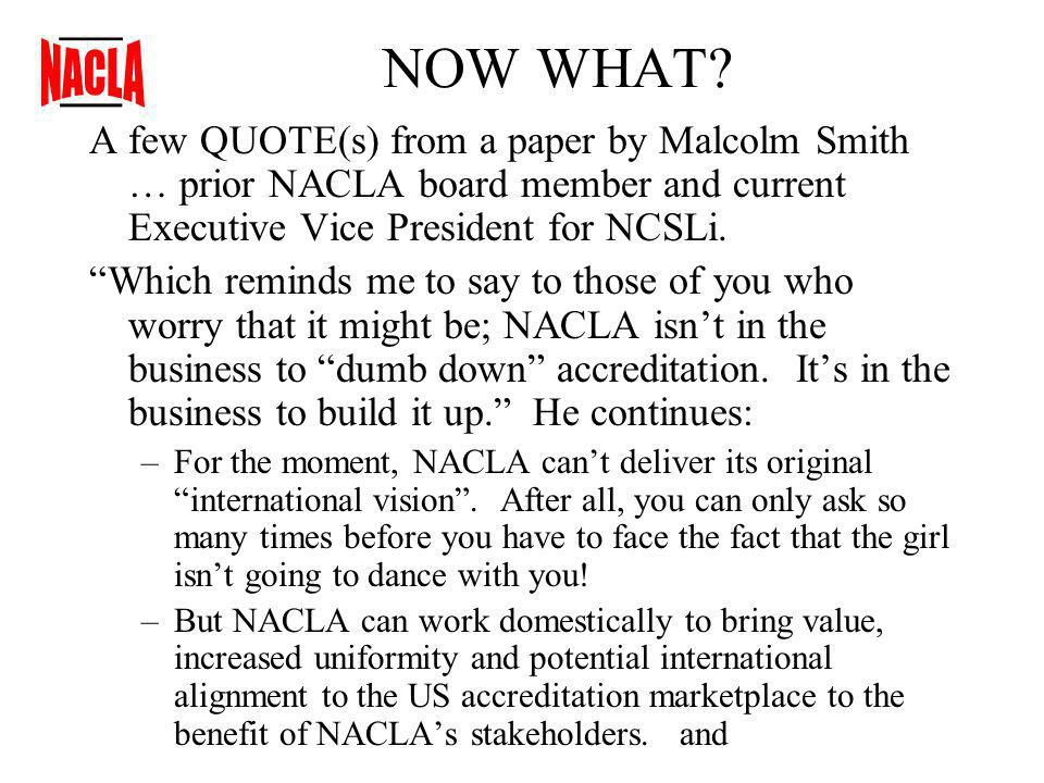 NOW WHAT? A few QUOTE(s) from a paper by Malcolm Smith … prior NACLA board member and current Executive Vice President for NCSLi. Which reminds me to
