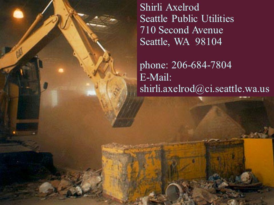 Shirli Axelrod Seattle Public Utilities 710 Second Avenue Seattle, WA 98104 phone: 206-684-7804 E-Mail: shirli.axelrod@ci.seattle.wa.us