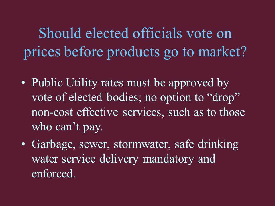 Should elected officials vote on prices before products go to market.