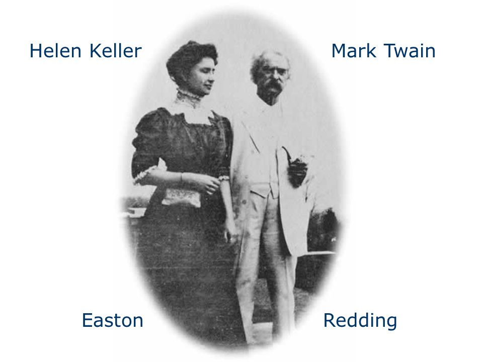 Mark TwainHelen Keller EastonRedding