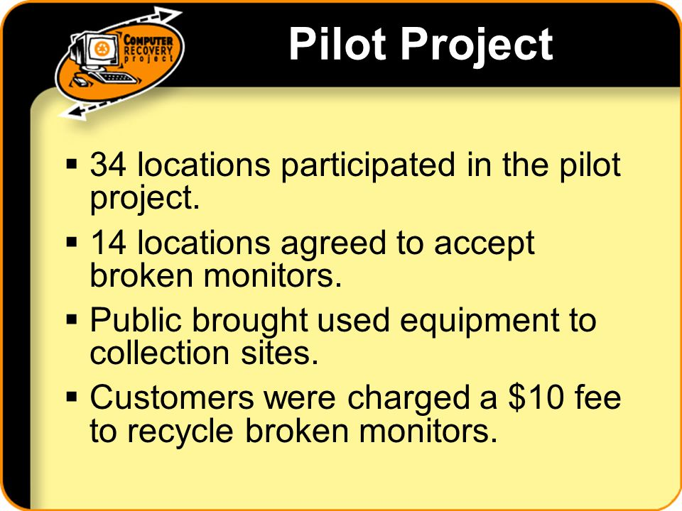 Pilot Project 34 locations participated in the pilot project.