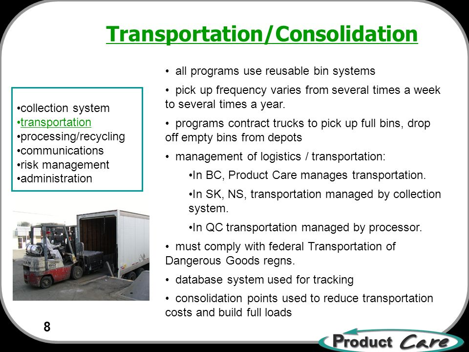 8 collection system transportation processing/recycling communications risk management administration all programs use reusable bin systems pick up frequency varies from several times a week to several times a year.