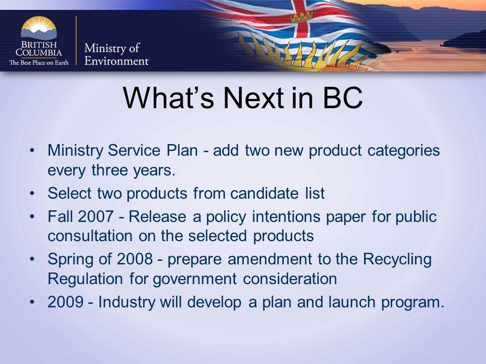 Whats Next in BC Ministry Service Plan - add two new product categories every three years.
