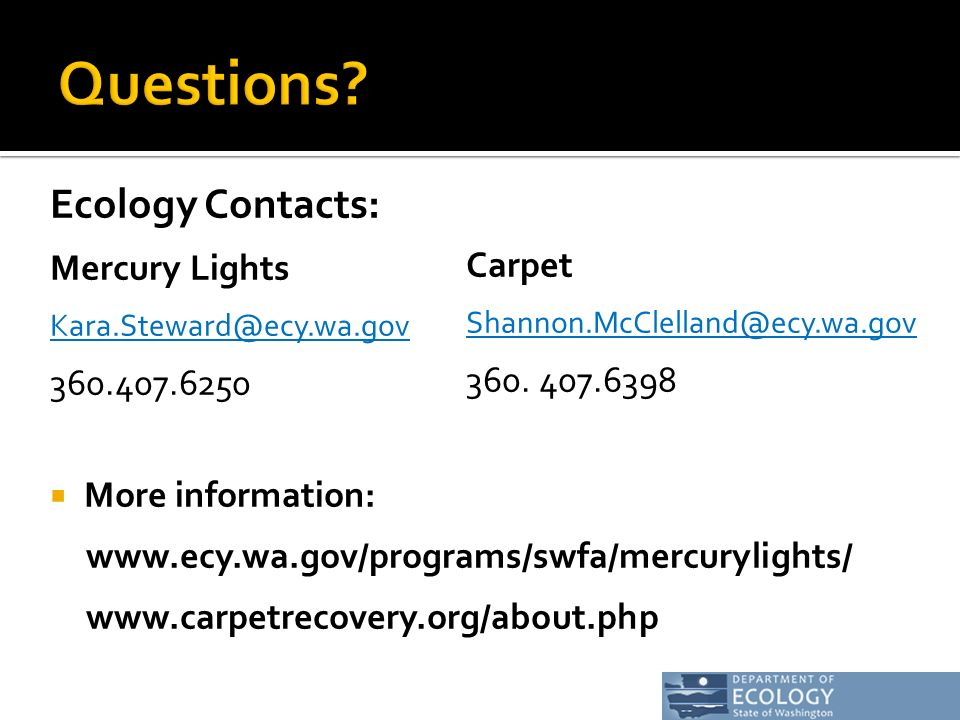 Ecology Contacts: Mercury Lights More information:     Carpet 360.