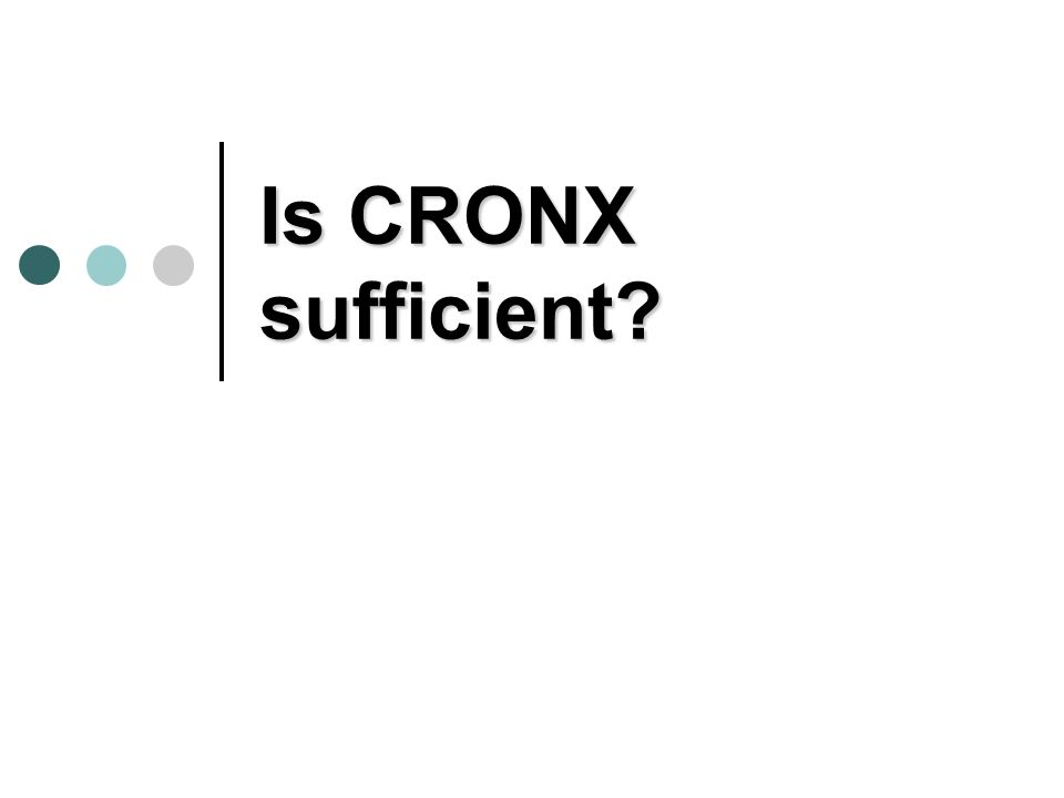 Is CRONX sufficient