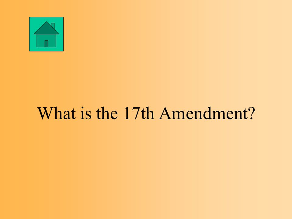 The Amendment that allowed for the direct election of Senators by the citizens; it increased the citizens vote in the national government