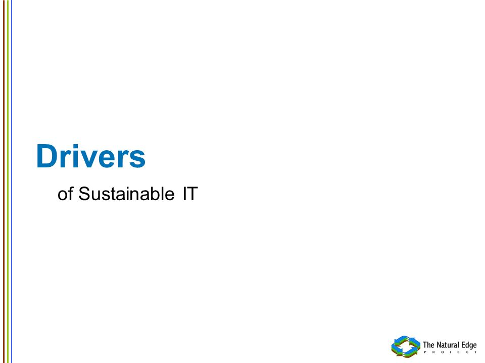 Drivers of Sustainable IT