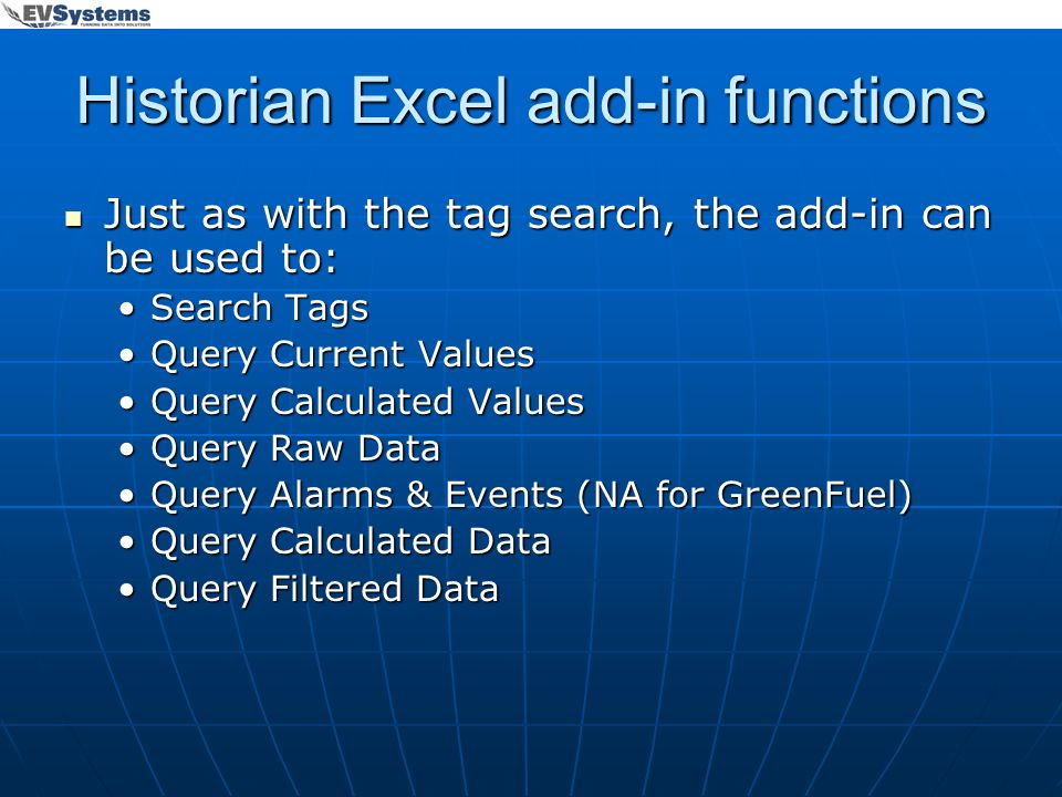 Historian Excel add-in functions Just as with the tag search, the add-in can be used to: Just as with the tag search, the add-in can be used to: Searc