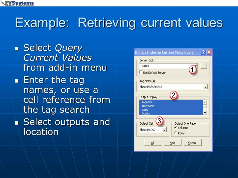 Example: Retrieving current values Select Query Current Values from add-in menu Select Query Current Values from add-in menu Enter the tag names, or u