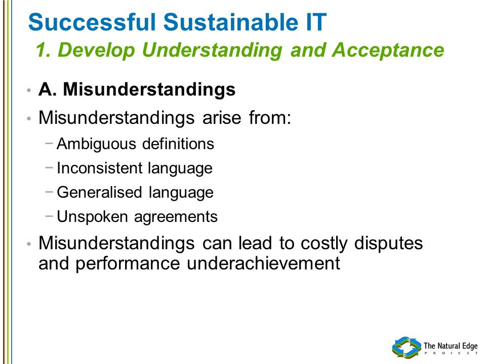 Successful Sustainable IT 1. Develop Understanding and Acceptance A.