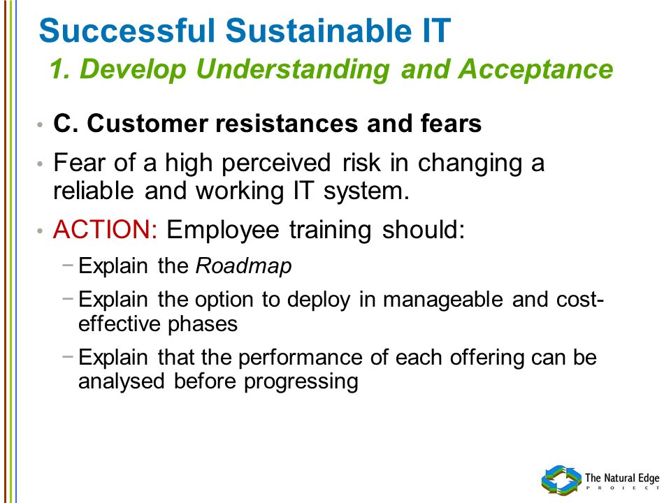 Successful Sustainable IT 1. Develop Understanding and Acceptance C.