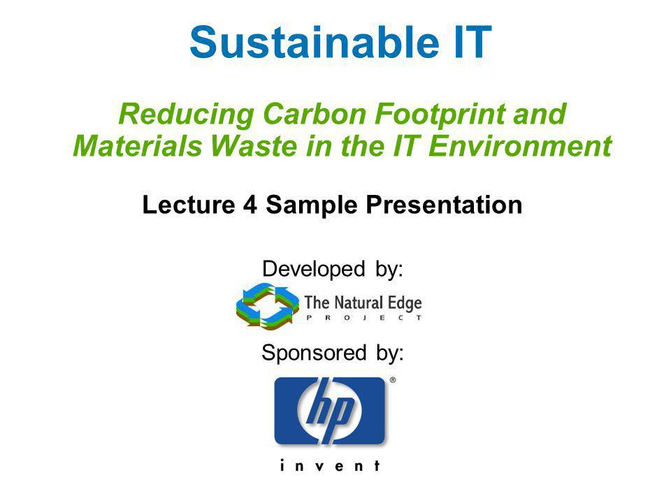 HP Case Study Product End-of-Life Management Products acquired through: Returns Trade-ins Lease terminations Donations Donated products Disadvantaged individuals Schools Charities