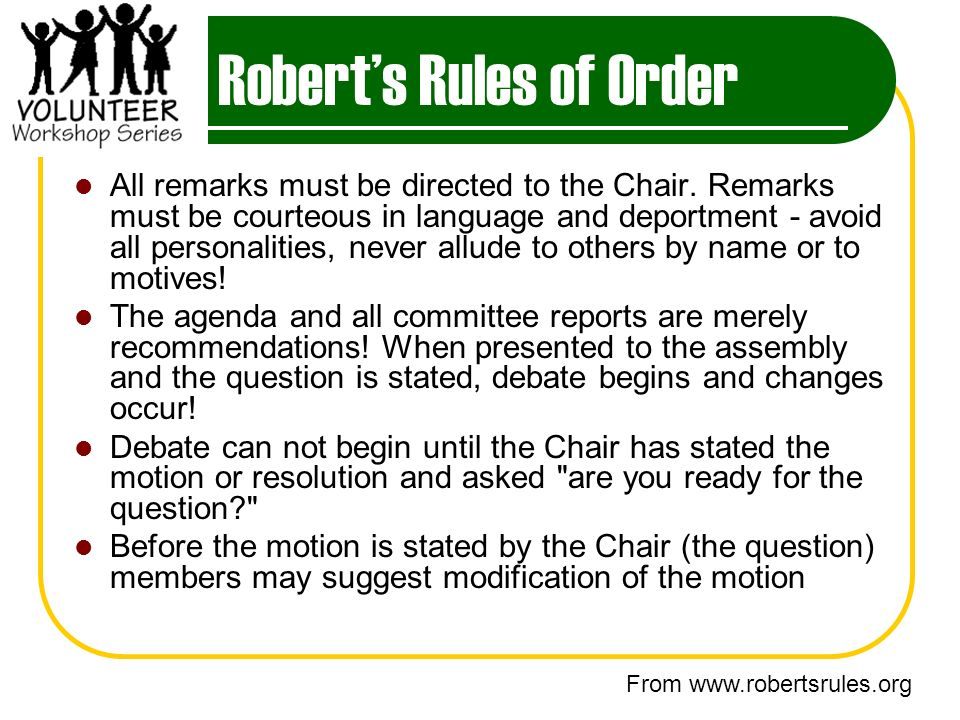 Roberts Rules of Order All remarks must be directed to the Chair.