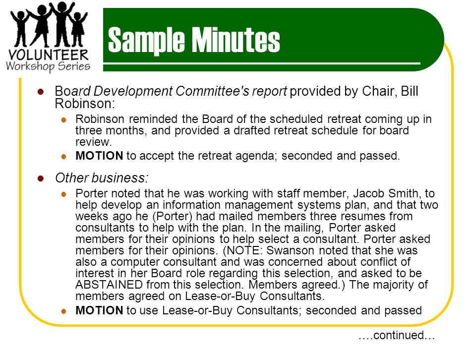 Sample Minutes Board Development Committee's report provided by Chair, Bill Robinson: Robinson reminded the Board of the scheduled retreat coming up i