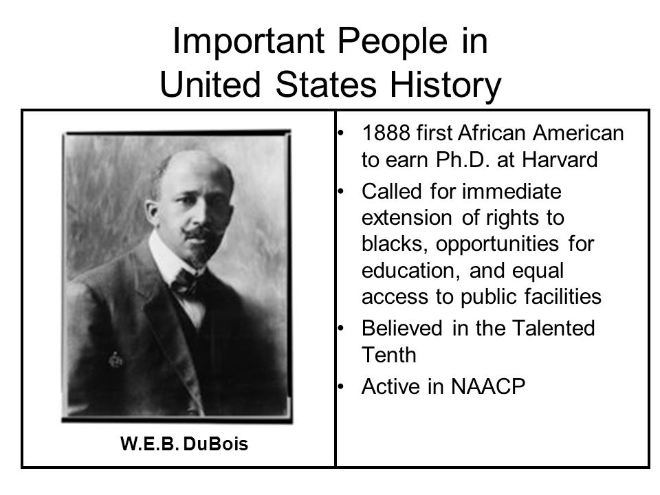 Important People in United States History 1888 first African American to earn Ph.D.