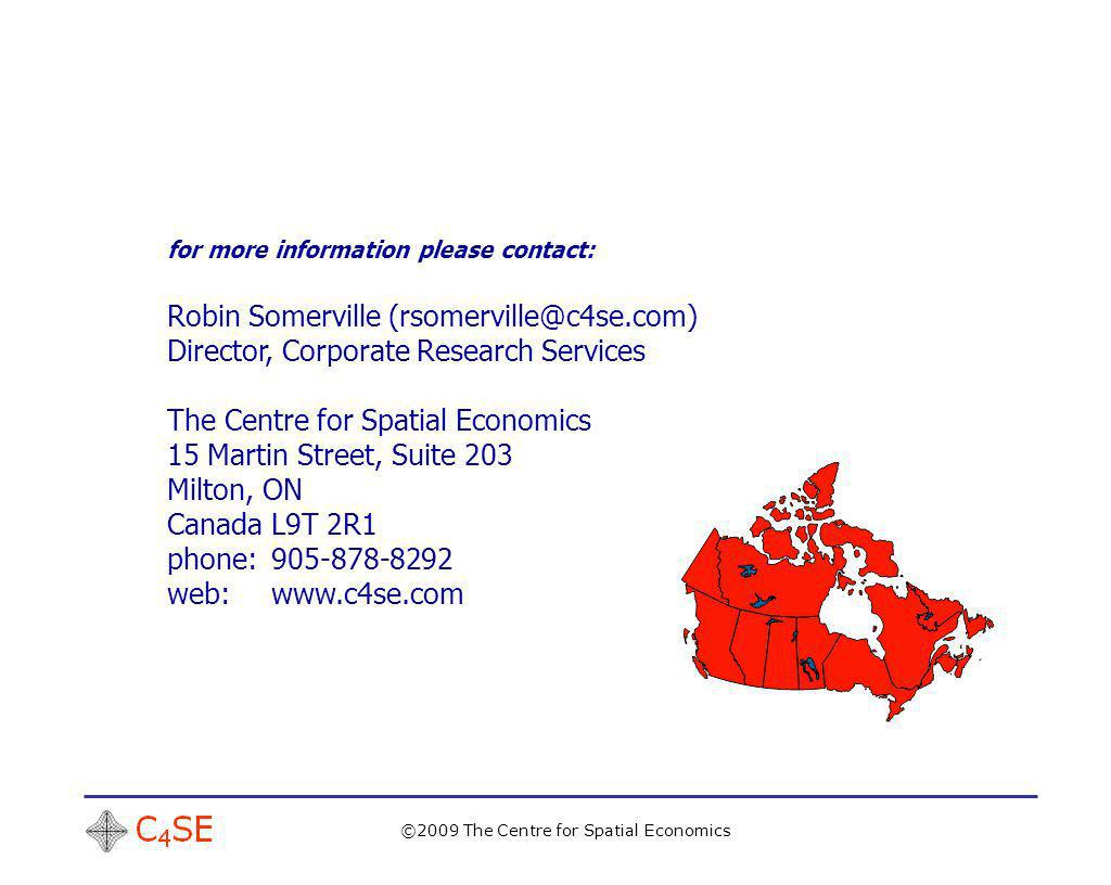 ©2009 The Centre for Spatial Economics for more information please contact: Robin Somerville (rsomerville@c4se.com) Director, Corporate Research Services The Centre for Spatial Economics 15 Martin Street, Suite 203 Milton, ON Canada L9T 2R1 phone:905-878-8292 web:www.c4se.com