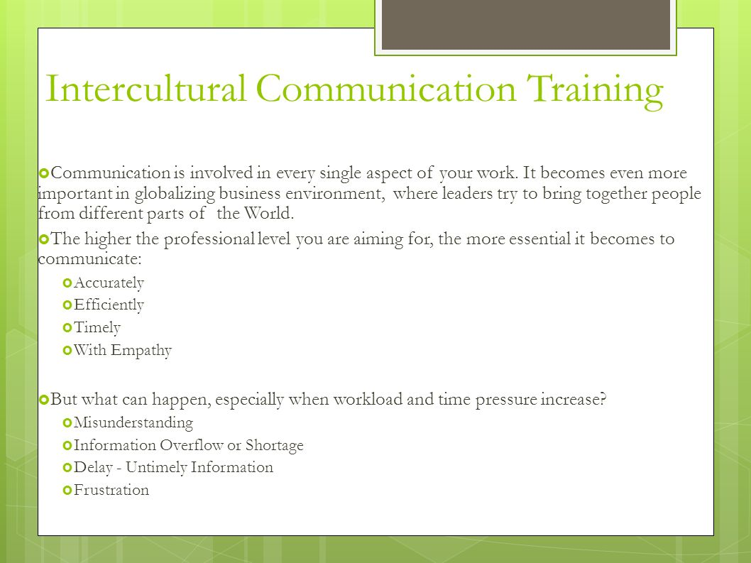 Intercultural Communication Training Communication is involved in every single aspect of your work.