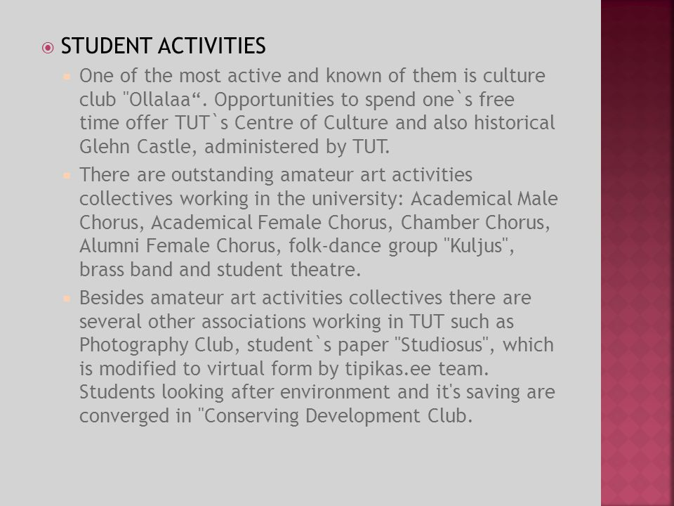 STUDENT ACTIVITIES One of the most active and known of them is culture club Ollalaa.