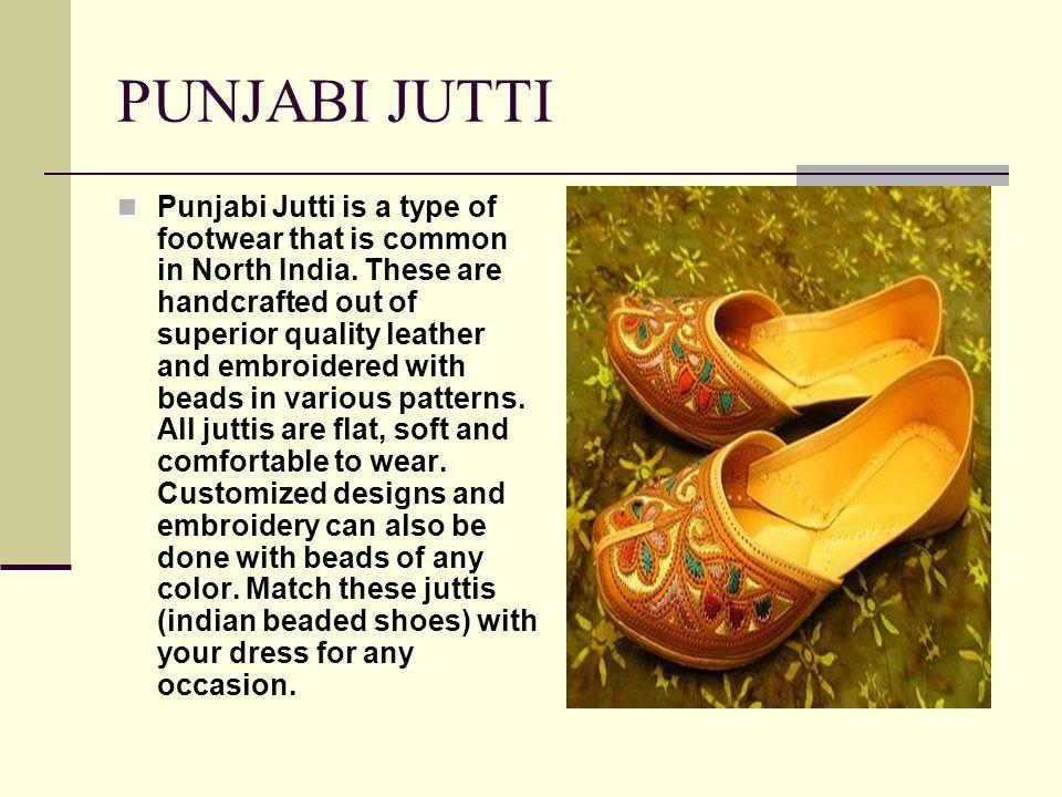 PUNJABI JUTTI Punjabi Jutti is a type of footwear that is common in North India.