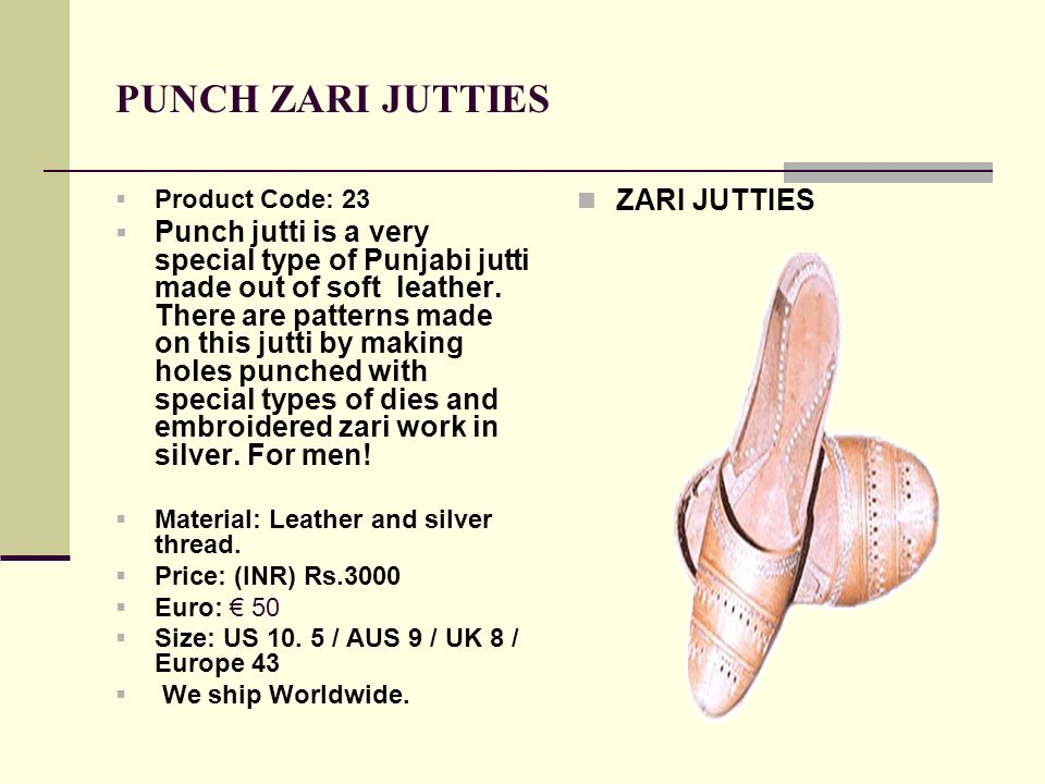 PUNCH ZARI JUTTIES Product Code: 23 Punch jutti is a very special type of Punjabi jutti made out of soft leather.