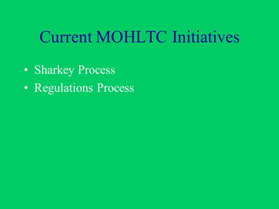 Current MOHLTC Initiatives Sharkey Process Regulations Process